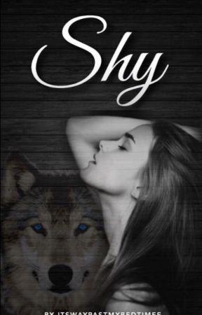 Shy (REWRITTEN) by ItsWayPastMyBedtimee