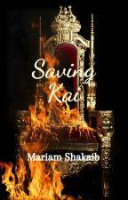 Saving Kai by MariamShakaib