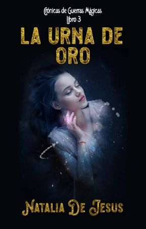 La Urna de Oro © (libro 3) by nataliadjc