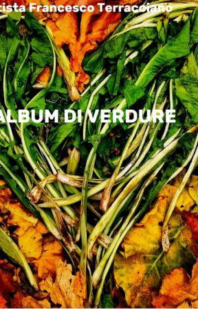 L' ALBUM DI VERDURE by ArtistaFrancescoTerr