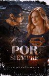 Por siempre | Steve Rogers y Kara Danvers cover