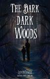 The Dark Dark Woods Wattys2021 cover