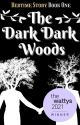 The Dark Dark Woods Wattys2021 by LadyInTower