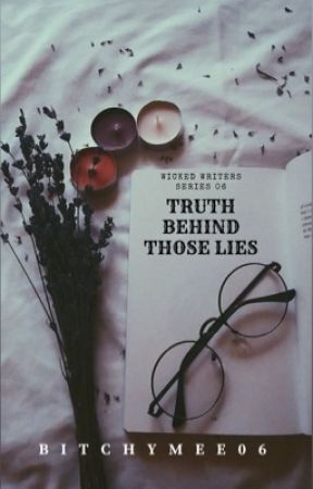 Truth Behind Those Lies by bitchymee06