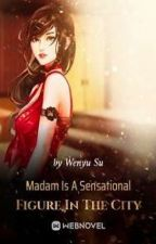 Madam Is A Sensational Figure In The City (2) by TayagGhurl
