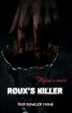 Roux's Killer - (en proceso) de TheRavenBlue