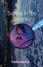 Believe In The Journey by souvenirsoul_