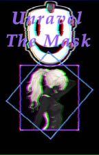 Unravel The Mask    Sniper Mask x Ghoul! Reader  by mjayde187