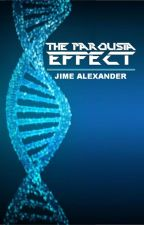 The Parousia Effect by JimeAlexander44