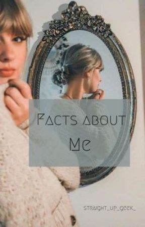 Facts About Me  by straight_up_geek_