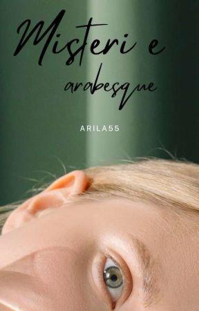 Misteri e arabesque #wattys2021 by arila55