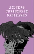 Silver's Unfinished DabiHawks  by Silver_of_Dragons