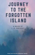 Journey to the Forgotten Island by FallenKingdomsSeries
