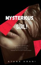 Mysterious Girl! [On-going] by AyanaHrani