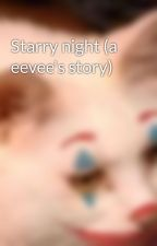 Starry night (a eevee's story) by xxLucidDreamzxx