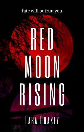 Red Moon Rising (Coming December 2021) by LaraMChasey