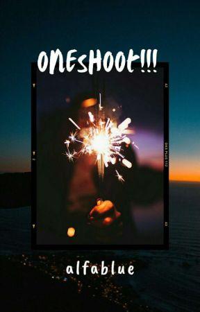 Oneshoot  by alfablue