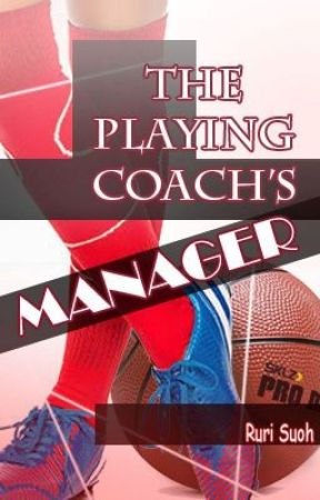 The Playing Coach's Manager (Redo) by LousyLoserRuri