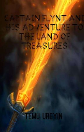 Captain Flynt and his adventure to the land Of Treasures by Ureyin