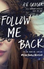 Follow Me Back (First draft of the published series) by adam_and_jane