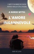 A Norse Myth: L'amore ingannevole di Belle_deLamb