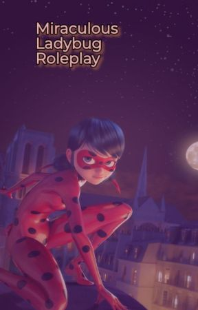 Miraculous ladybug roleplay by T-TRICKSTER-