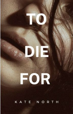To Die For by KateNorth