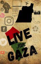 Live for Gaza. by shoutouttodiversity