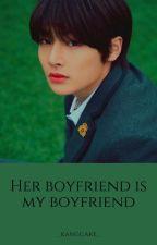 Her Boyfriend is My Boyfriend | HyunIn de _kangcake_