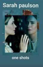 Sarah paulson character one shots by sterre2684