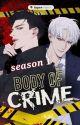 BODY OF CRIME Season 1 Finale (MANHUA BL) sub indo by sunahine9999