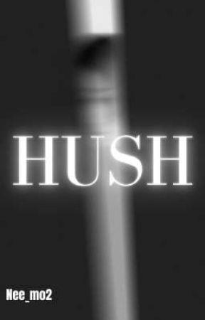 HUSH  by nee_mo2