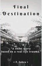 Final Destination by brightshiner_07