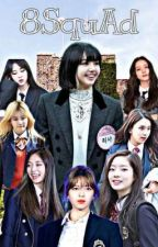 The 8SquAd by laway_ni_jeongyeon