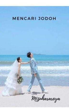 Mencari Jodoh  by mizuharareya