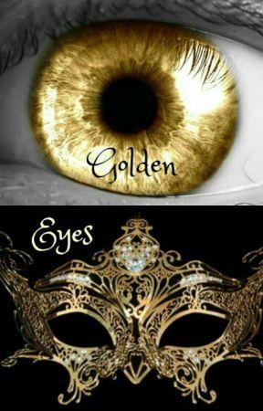 Golden Eyes (Phantom of the Opera) by sarahlet2999