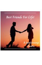 Best Friends For Life -A Samsivaangi Fanfic by SamSivaangiFan