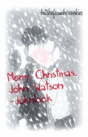 Merry Christmas, John Watson - Johnlock by batchofcumbercookies