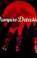 Vampire Detective by MoonFox153