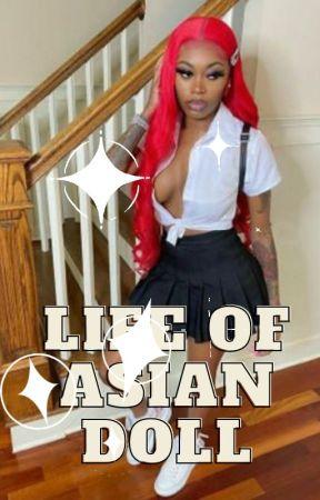 Life of Asian Doll by Dojacatslongweave