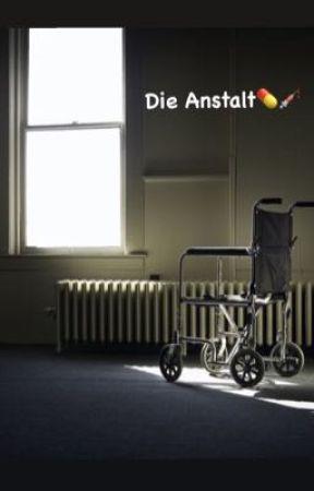 Die Anstalt💊💉(Psychothriller)  by esma4206