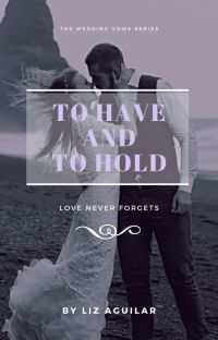 To Have and To Hold (Book 1 of The Wedding Vows Series) cover