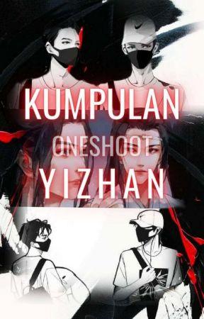Kumpulan Oneshoot Yizhan by chadotwang07