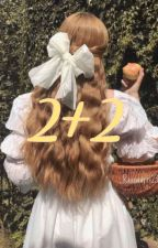 2+2 by raaawwrr123