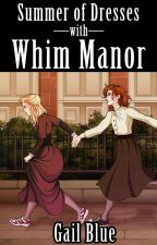 Summer of Dresses : Whim Manor by blugail