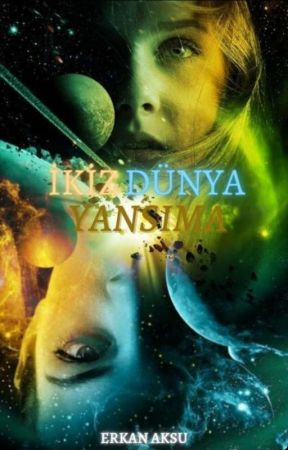 İKİZ DÜNYA - YANSIMA  by Akabeaksuu