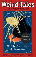 Of Silk And Death (Watty's 2021) by samluna87