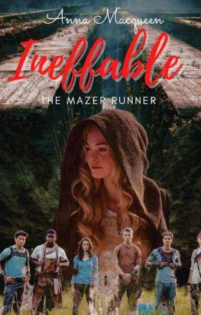 INEFFABLE - Maze Runner by Ana_Macqueen