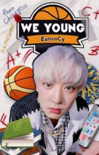 We Young |PCY by EunsoCy