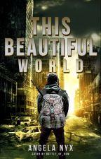 This Beautiful World - Book #1 (boyxboy) by Mysty-Nyx